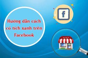 Cách có tích xanh trên facebook