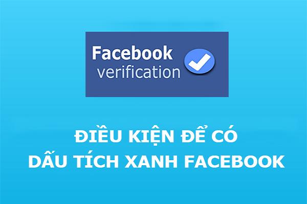điều kiện để có tích xanh facebook